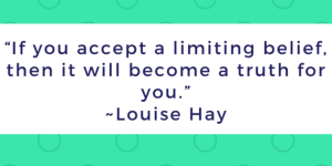 If-you-accept-a-limiting-belief-then-it-will-become-a-truth-for-you.-Louise-Hay-630x315